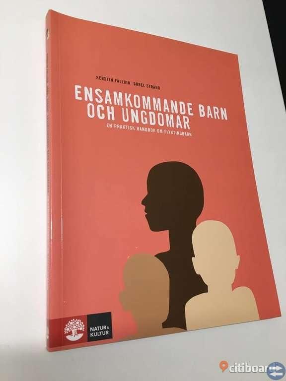 NY! Ensamkommande barn o ungdomar: praktisk handbok, Kerstin Fälldin Görel Strand